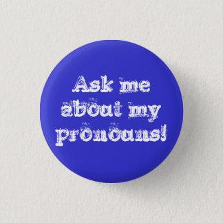 Bóton Redondo 2.54cm Pergunte-me sobre meus pronomes!