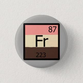 Bóton Redondo 2.54cm Pin de Feedist da mesa periódica do Francium do