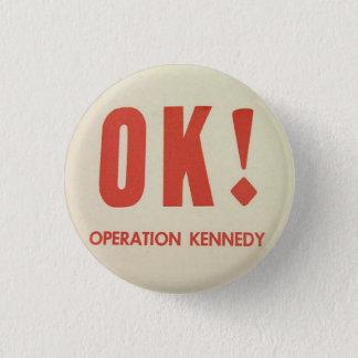 Bóton Redondo 2.54cm Pinback APROVADO de Kennedy da operação