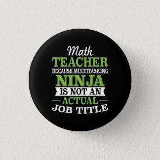 Bóton Redondo 2.54cm Professor de matemática Ninja a multitarefas não