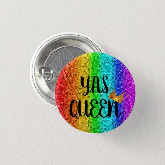BÓTON REDONDO 2.54CM RAINHA DE YAS!!
