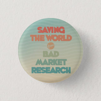Bóton Redondo 2.54cm Salvar o mundo do botão mau dos estudos de mercado