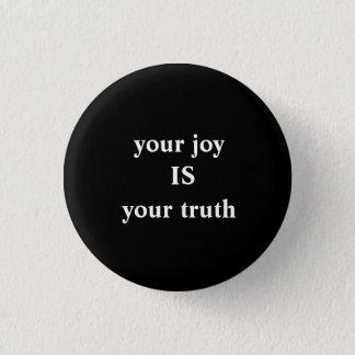 Bóton Redondo 2.54cm sua alegria É sua verdade
