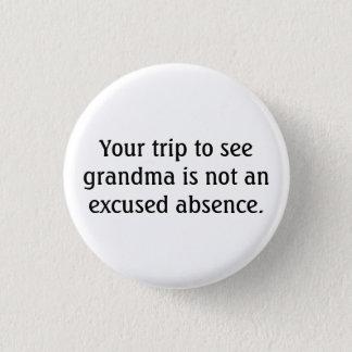 Bóton Redondo 2.54cm Sua viagem para considerar a avó não é uma