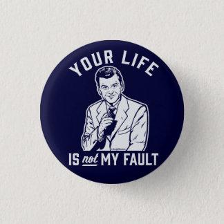 Bóton Redondo 2.54cm Sua vida não é meu botão da falha