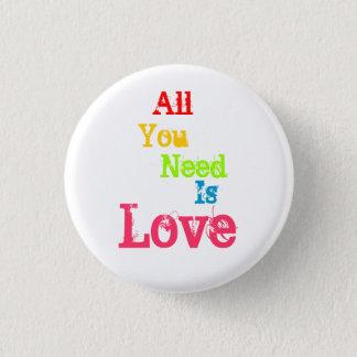 Bóton Redondo 2.54cm Tudo que você precisa é amor