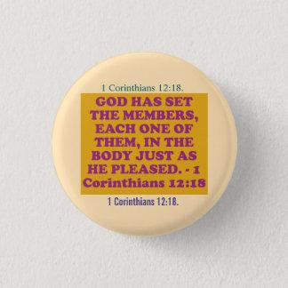 Bóton Redondo 2.54cm Verso da bíblia de 1 12:18 dos Corinthians.