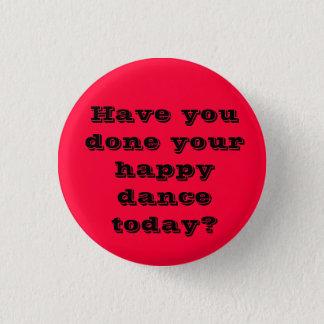 Bóton Redondo 2.54cm Você fez sua dança feliz hoje?
