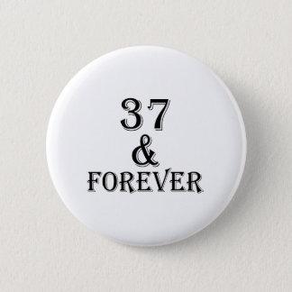 Bóton Redondo 5.08cm 37 e para sempre design do aniversário