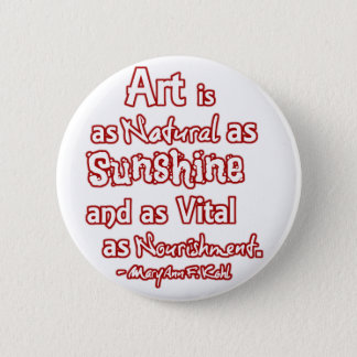 Bóton Redondo 5.08cm A arte é uma natural como a luz do sol e como
