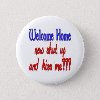 Bóton Redondo 5.08cm A casa bem-vinda fechada agora acima e beija-me