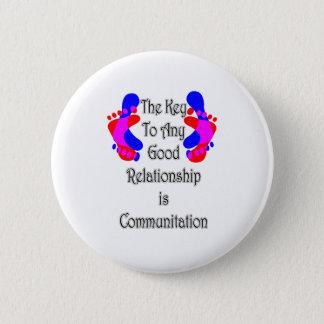 Bóton Redondo 5.08cm A chave a toda a boa relação é uma comunicação
