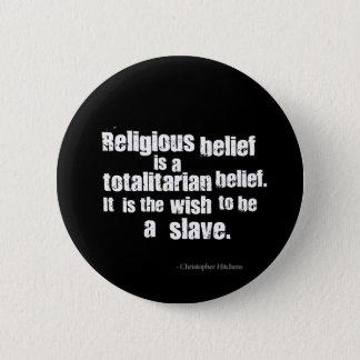 Bóton Redondo 5.08cm A crença religiosa é uma opinião totalitário