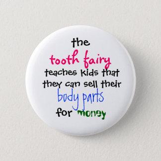 Bóton Redondo 5.08cm , a fada de dente, ensina miúdos que o thatthey