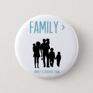 Bóton Redondo 5.08cm A família é maior do que o botão (os homens)