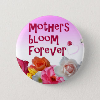 Bóton Redondo 5.08cm A flor das mães abotoa-se para sempre