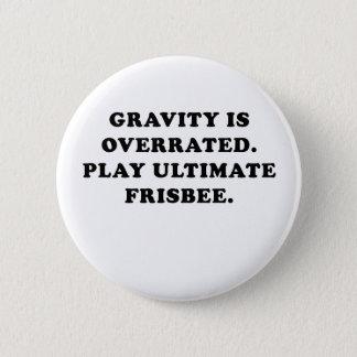 Bóton Redondo 5.08cm A gravidade é Frisbee final avaliado em excesso do
