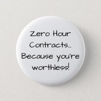 Bóton Redondo 5.08cm A hora zero contrata… Porque você é sem valor: D