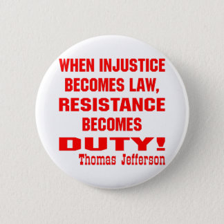 Bóton Redondo 5.08cm A injustiça transforma-se resistência da lei