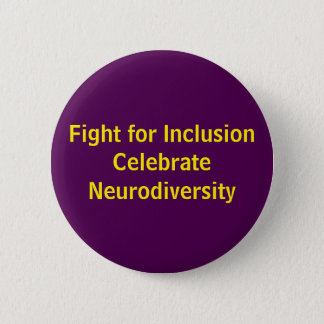Bóton Redondo 5.08cm A luta para a inclusão comemora Neurodiversity