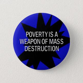 Bóton Redondo 5.08cm a pobreza é um wmd
