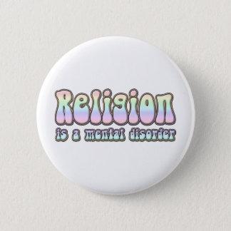 Bóton Redondo 5.08cm A religião é um transtorno mental