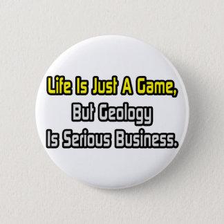 Bóton Redondo 5.08cm A vida é apenas um jogo. A geologia é séria