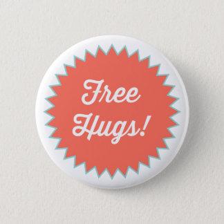 Bóton Redondo 5.08cm Abraços livres! Pin do botão