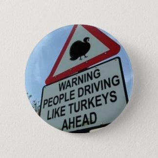 """Bóton Redondo 5.08cm """"Advertindo: Ahead dos motoristas de Turquia"""