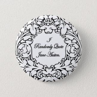 Bóton Redondo 5.08cm Aleatòria citações Jane Austen