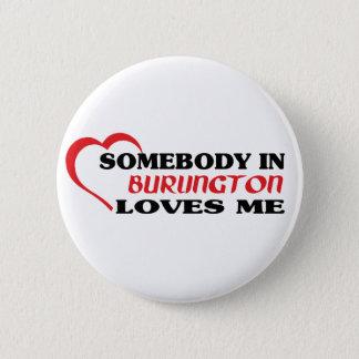 Bóton Redondo 5.08cm Alguém em Burlington ama-me