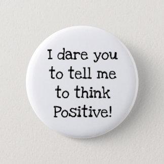 Bóton Redondo 5.08cm Anti pense o botão cómico positivo