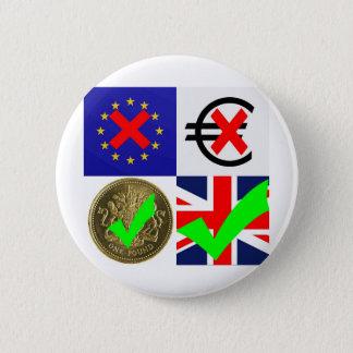 Bóton Redondo 5.08cm Anti UE & euro-, pro Reino Unido & libra esterlina