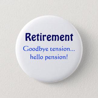 Bóton Redondo 5.08cm Aposentadoria, adeus pensão da tensão… olá!!