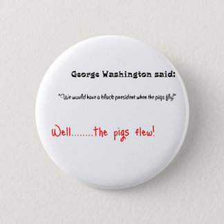 Bóton Redondo 5.08cm As citações engraçadas George Washington disseram