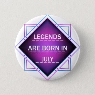 Bóton Redondo 5.08cm As legendas são nascidas em julho