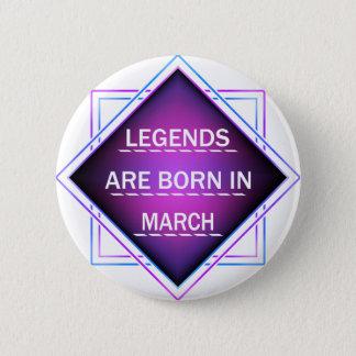 Bóton Redondo 5.08cm As legendas são nascidas em março