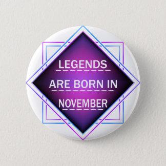 Bóton Redondo 5.08cm As legendas são nascidas em novembro