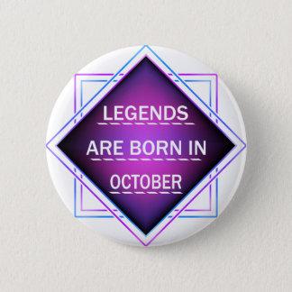 Bóton Redondo 5.08cm As legendas são nascidas em outubro
