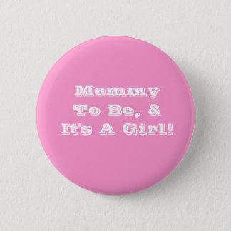 Bóton Redondo 5.08cm As mamães a ser botão, é uma menina