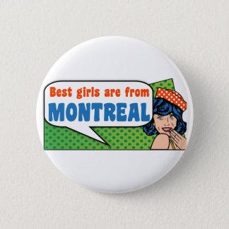 Bóton Redondo 5.08cm As melhores meninas são de Montreal