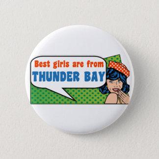 Bóton Redondo 5.08cm As melhores meninas são de Thunder Bay