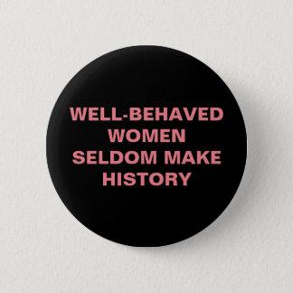 Bóton Redondo 5.08cm as mulheres Bem-comportadas fazem raramente o