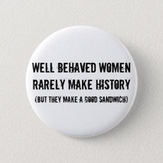 Bóton Redondo 5.08cm As mulheres bem comportadas fazem um bom sanduíche