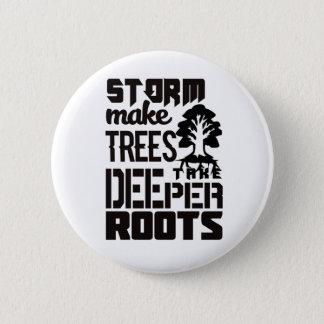 Bóton Redondo 5.08cm As tempestades fazem árvores tomar umas raizes