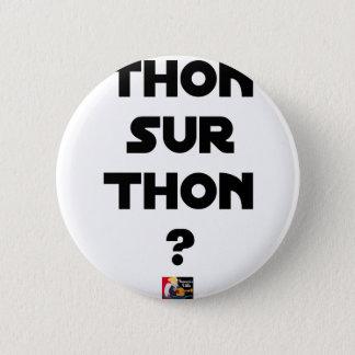 Bóton Redondo 5.08cm ATUM SOBRE ATUM - Jogos de palavras - François