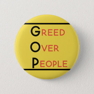 Bóton Redondo 5.08cm Avidez do GOP sobre pessoas do botão