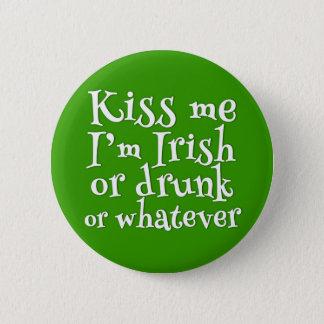 Bóton Redondo 5.08cm Beije-me que eu sou dia engraçado irlandês ou