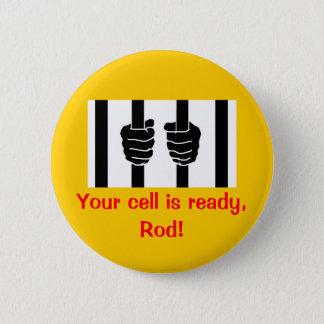 Bóton Redondo 5.08cm BLAGOJEVICH - Sua pilha está pronta, Rod! Botão