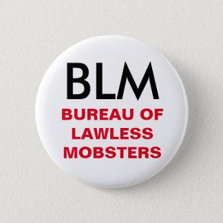 Bóton Redondo 5.08cm BLM - Departamento do botão sem lei dos gangsteres